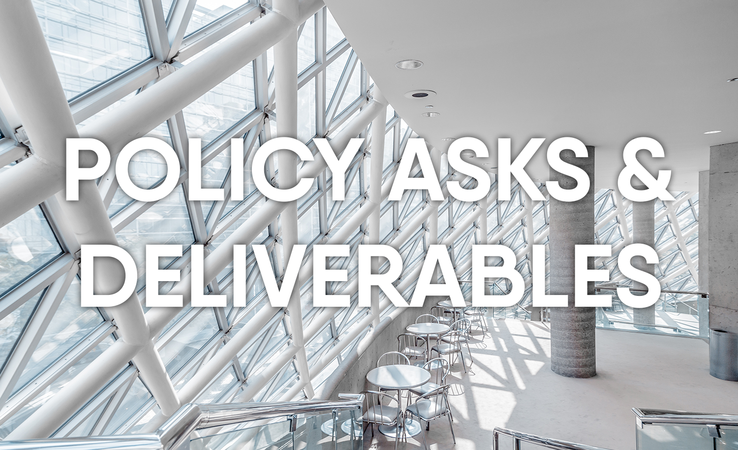 Policy Asks & Deliverables